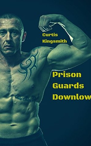 Prison Guards Downlow: One Obedient Trustee, Two Horny Guards (Str8 Studs Downlow Book 97)