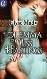 Il dilemma di Miss Hastings (eLit)