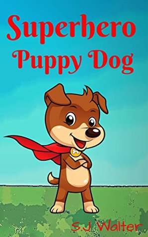 Books for Kids: Superhero Puppy Dog (Bedtime Stories For Kids Ages 3-10): children's books - Bedtime Stories For Kids