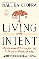 Living With Intent (Enhanced Edition): My Somewhat Messy Journey to Purpose, Peace, and Joy