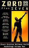 Zero Plus Seven (Short Fiction Writers Guild Anthology Book 2)