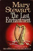 The Last Enchantment (Arthurian Saga, #3)