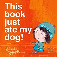 This Book Just Ate My Dog! (Bella and Ben)