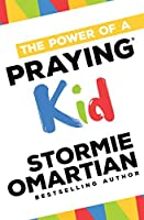 The Power of a Praying® Kid (The Power of a Praying Kid)