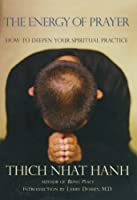 The Energy of Prayer: How to Deepen Your Spiritual Practice