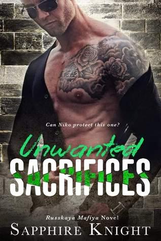 Unwanted Sacrifices (Russkaya Mafiya #3)