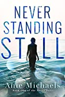 Never Standing Still (Never, #4)