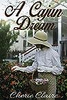 A Cajun Dream: A Tale of Jolie Blonde (The Cajuns Book 1)