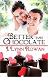 Better Than Chocolate (Sweet Somethings #1)