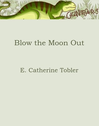 Blow the Moon Out