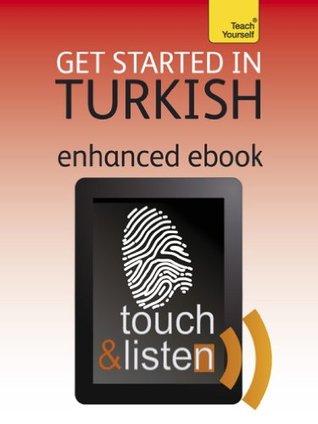 Get Started In Turkish: Teach Yourself Audio eBook (Kindle Enhanced Edition) (Teach Yourself Audio eBooks)