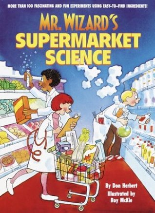 Mr. Wizard's Supermarket Science by Don Herbert