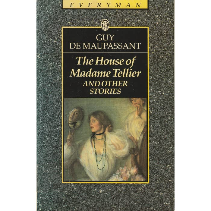 The House Of Madame Tellier And Other Stories By Guy De
