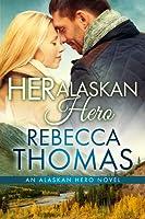 Her Alaskan Hero (Alaskan Hero, #1)