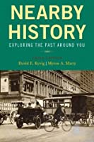 Nearby History: Exploring the Past Around You (Third edition)