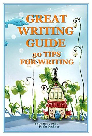 Great Writing Guide:30 Tips For Writing