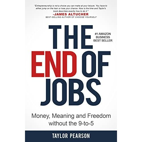 The end of jobs money meaning and freedom without the 9 to 5 by the end of jobs money meaning and freedom without the 9 to 5 by taylor pearson fandeluxe Gallery