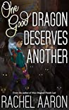 Book cover for One Good Dragon Deserves Another (Heartstrikers, #2)