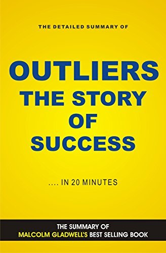 Outliers- The Story of Success by Malcolm Gladwell