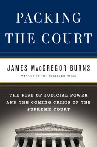 Packing the Court by James MacGregor Burns