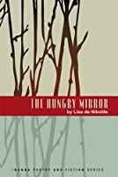 The Hungry Mirror (Inanna Poetry & Fiction)