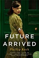 A Future Arrived (Passing Bells series)
