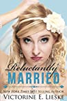Reluctantly Married (Married, #2)