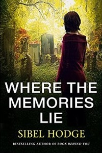 Where the Memories Lie by Sibel Hodge