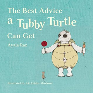 Children's book: The Best Advice a Tubby Turtle Can Get: (Values book) (Preschool) (Beginner reader Early learning) (Bedtime Stories Children's Books for Early & Beginner Readers Book 1)