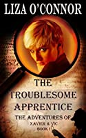 The Troublesome Apprentice (The Adventures of Xavier & Vic,#1)