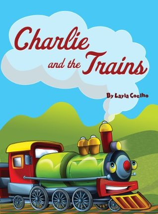 Charlie And The Trains (Kids Books and Children's Books - Bedtime Stories For Kids - Free Stories)