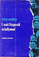 Crazy Sundays; F. Scott Fitzgerald in Hollywood