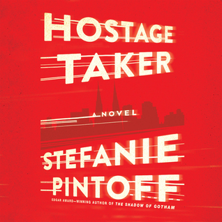 Hostage Taker (Eve Rossi #1) by Stefanie Pintoff