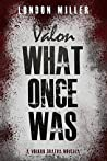 Valon: What Once Was (Volkov Bratva, #3.6)
