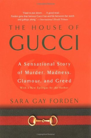 The House of Gucci: A Sensational Story of Murder, Madness, Glamour, and Greed  pdf