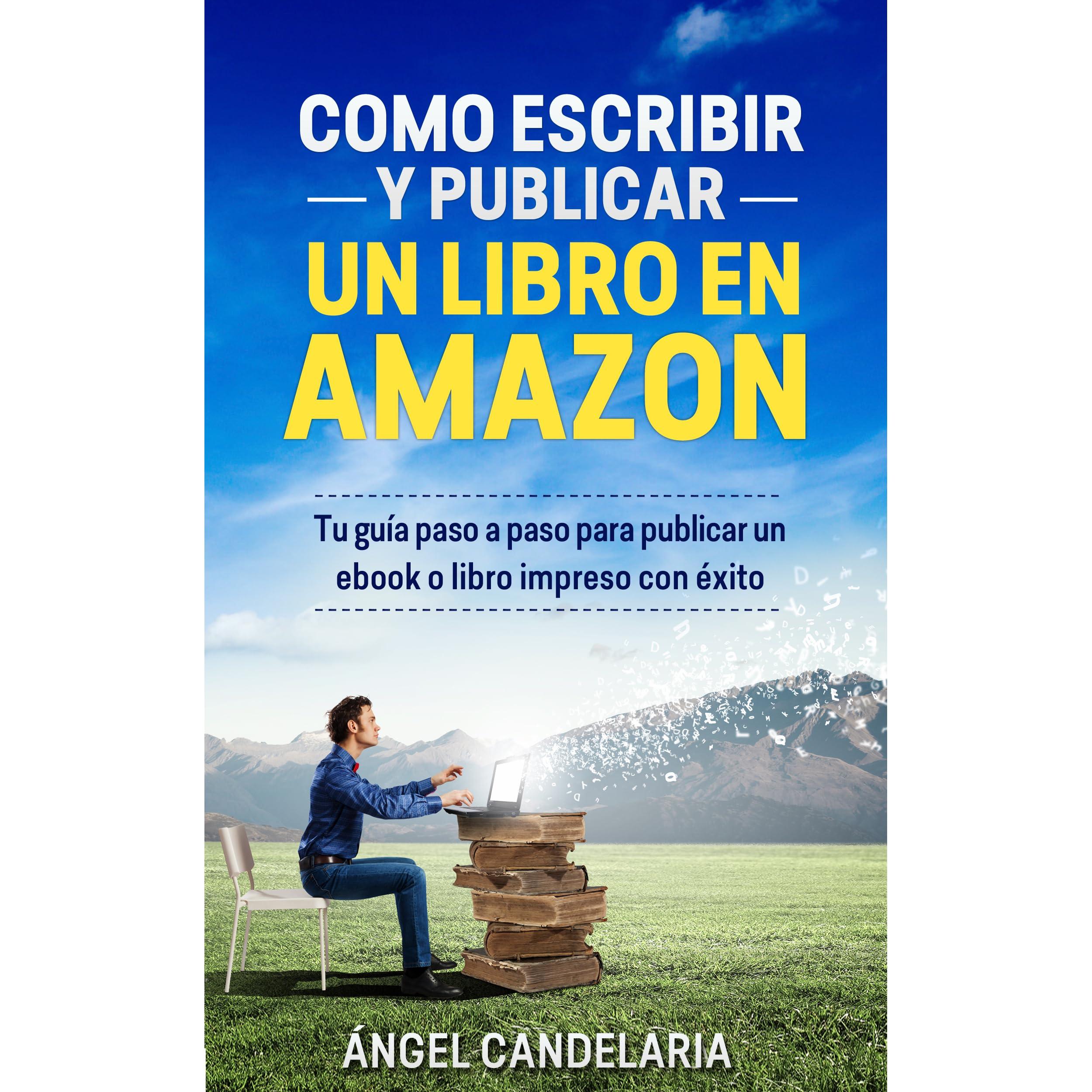 c20f83d59 Cómo Escribir y Publicar un Libro en Amazon by Ángel Candelaria
