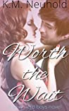 Worth the Wait by K.M. Neuhold