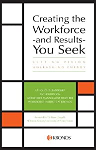 Creating The Workforce and Results You Seek