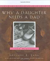 Why a Daughter Needs a Dad: A Hundred Reasons