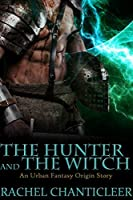The Hunter and the Witch (Crescent City Arcana, #0.5)