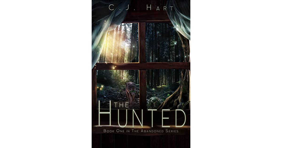 The Hunted The Abandoned Series 1 By Cj Hart