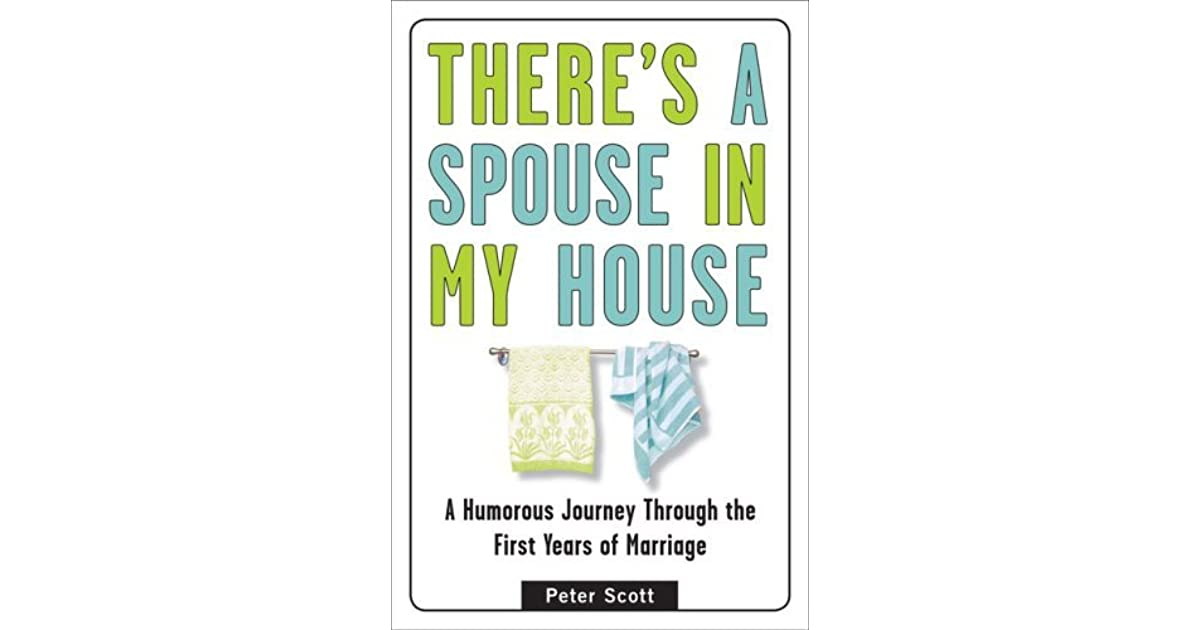 Image of: Wedding Anniversary Theres Spouse In My House Humorous Journey Through The First Years Of Marriage Funny Jokes Theres Spouse In My House Humorous Journey Through The First