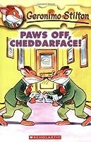 Paws Off, Cheddarface! (Geronimo Stilton, #6)