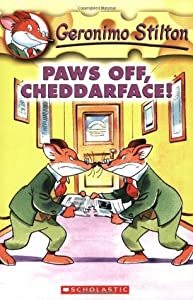 Paws Off, Cheddarface! (Geronimo Stilton, #6)