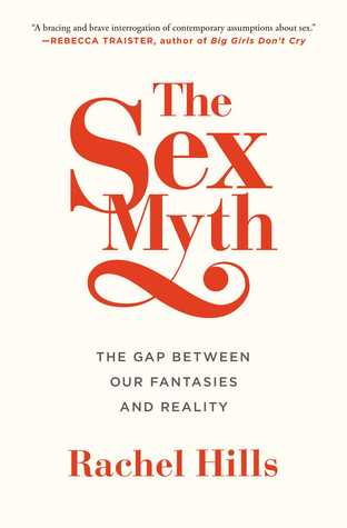 The Sex Myth: The Gap Between Our Fantasies and Reality