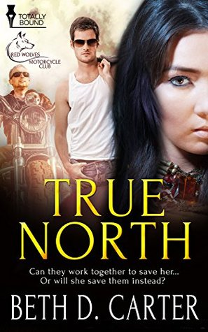 True North (Red Wolves MC, #2) Beth D. Carter
