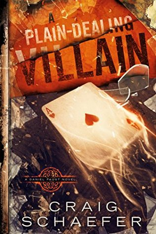A Plain-Dealing Villain by Craig Schaefer