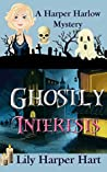 Ghostly Interests (A Harper Harlow Mystery #1)