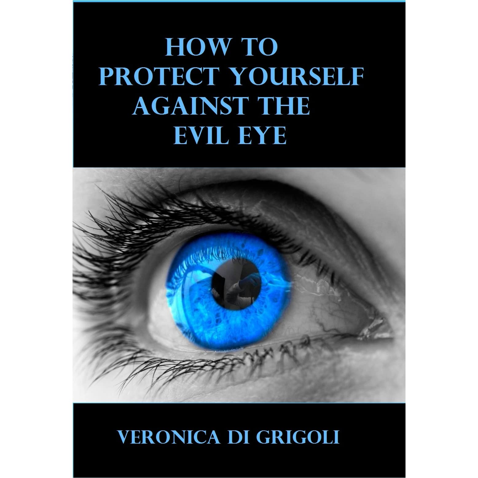 How to Protect Yourself against the Evil Eye by Veronica Di