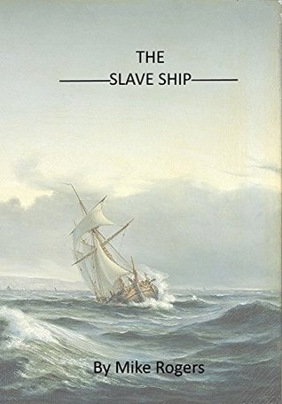 The Slave Ship: Historical Fiction Based on the True Story of how a Confederate War Hero emancipates 400 slaves